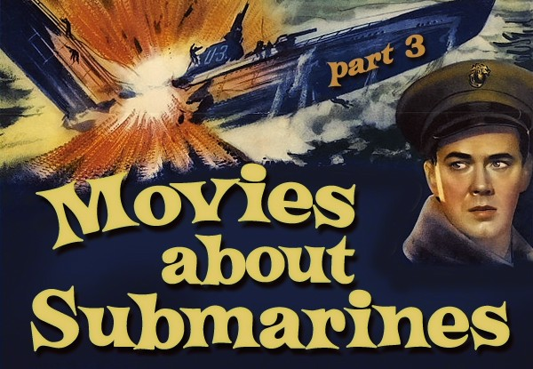 Movies About Submarines part 3 featured